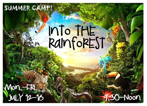 Into the Rainforest Camp July 12-16