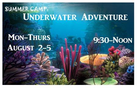 Underwater Adventure August 2-5
